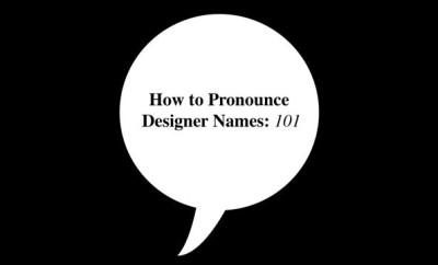 How_to_Pronounce_Designer_Names__101.jpg